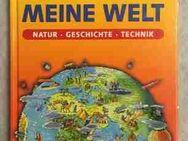Alles über meine Welt: Natur • Geschichte • Technik - Hürth