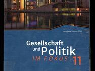 Sozialkunde für die gymnasiale Oberstufe in Bayern - Gesellschaft und Politik im Fokus  11 Abi - Nürnberg